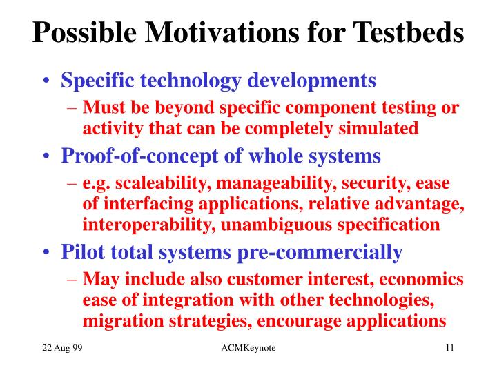 Possible Motivations for Testbeds