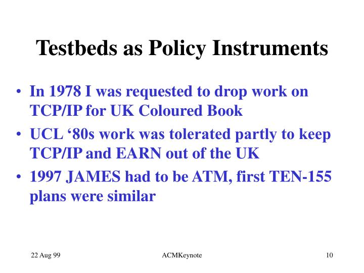 Testbeds as Policy Instruments