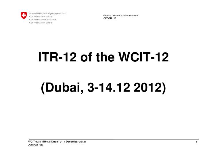 Itr 12 of the wcit 12 dubai 3 14 12 2012