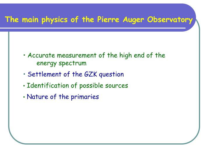 The main physics of the Pierre Auger Observatory