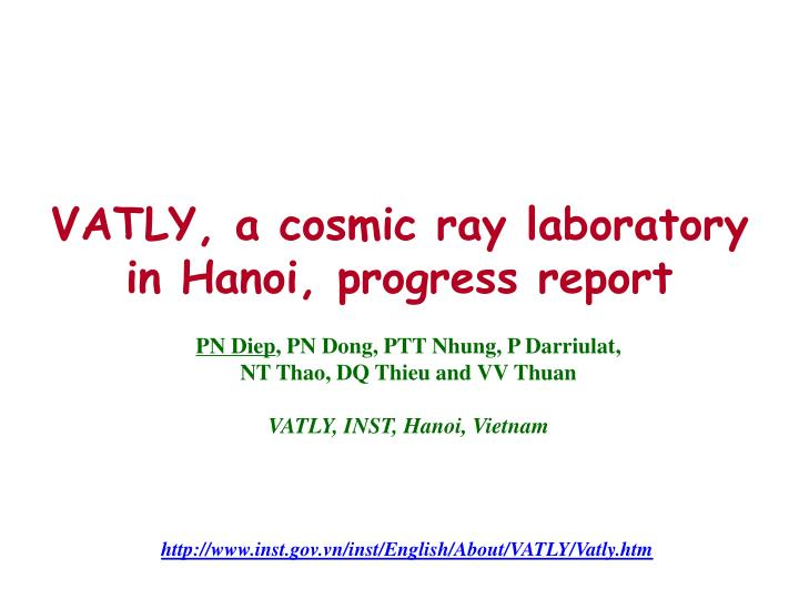 VATLY, a cosmic ray laboratory in Hanoi, progress report