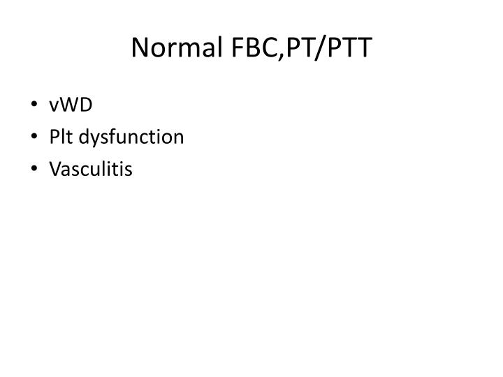Normal FBC,PT/PTT