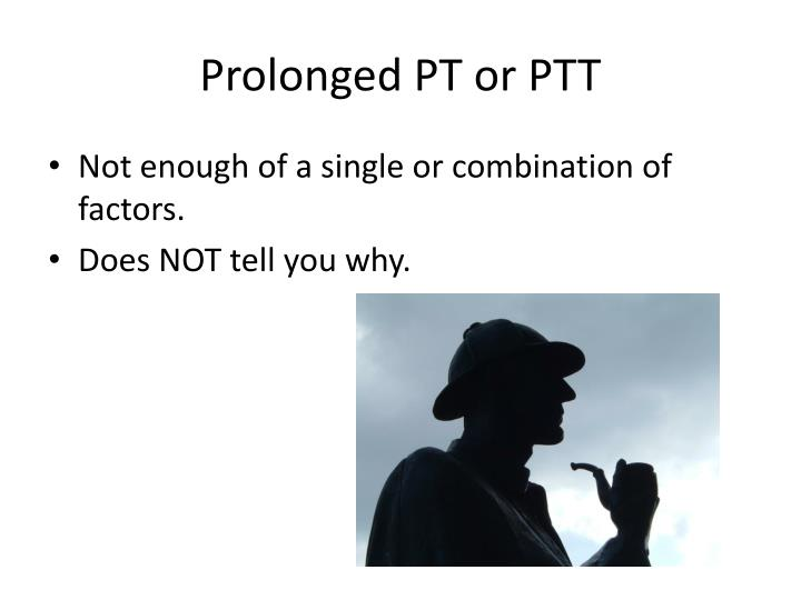 Prolonged PT or PTT