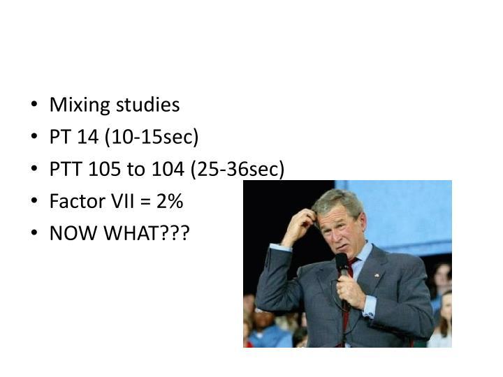 Mixing studies