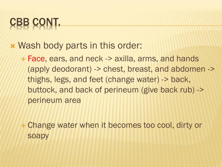 Wash body parts in this order: