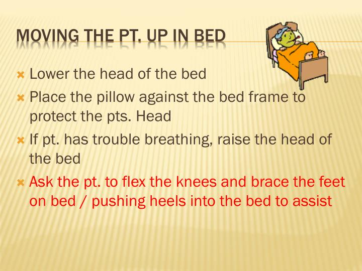 Lower the head of the bed
