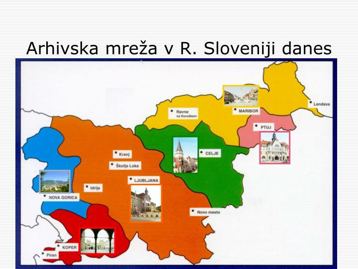 Arhivska mreža v R. Sloveniji danes
