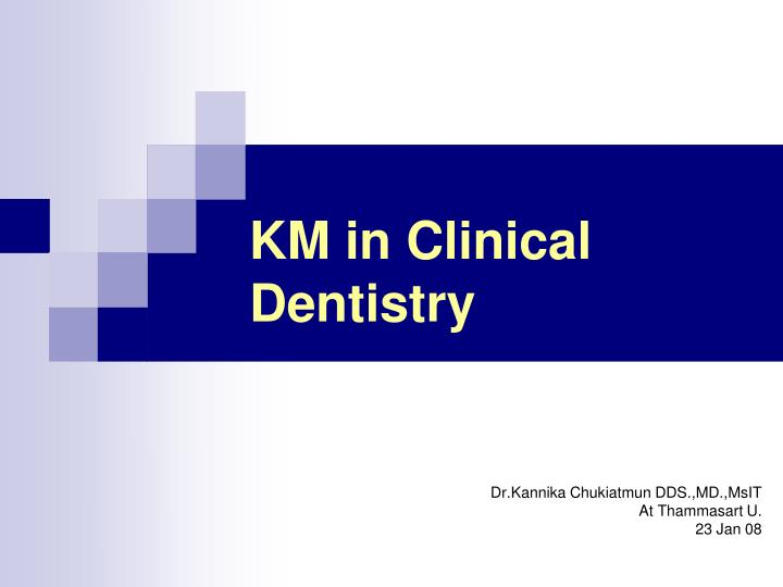 Km in clinical dentistry