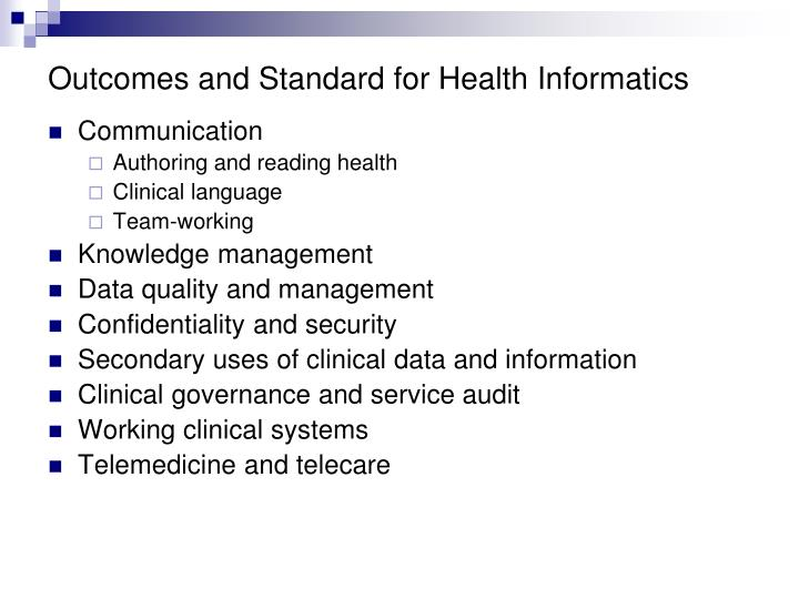 Outcomes and Standard for Health Informatics