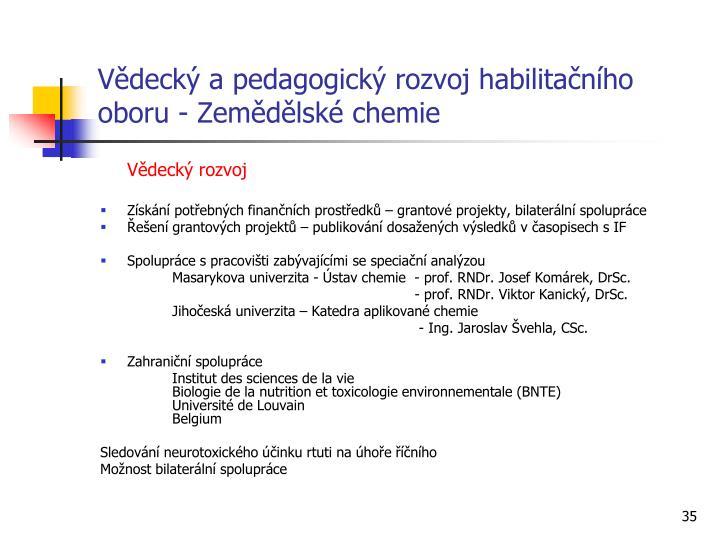 Vědecký a pedagogický rozvoj habilitačního oboru - Zemědělské chemie
