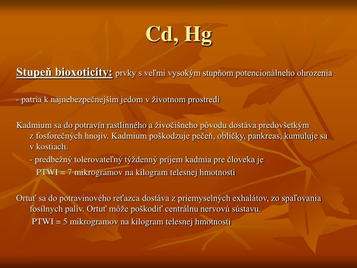 Cd, Hg