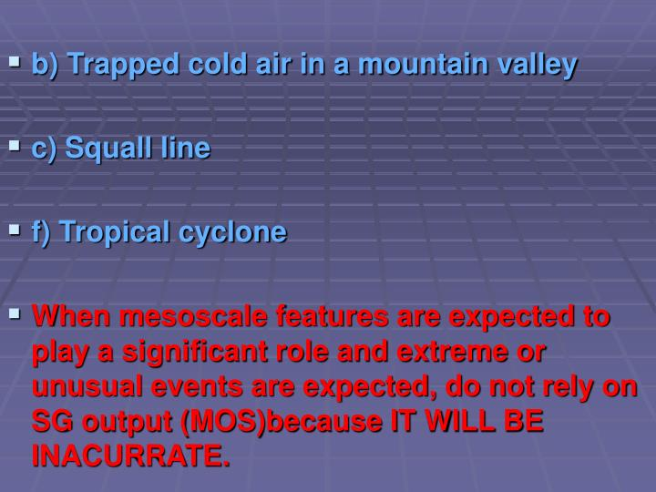 b) Trapped cold air in a mountain valley