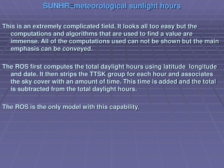 SUNHR=meteorological sunlight hours