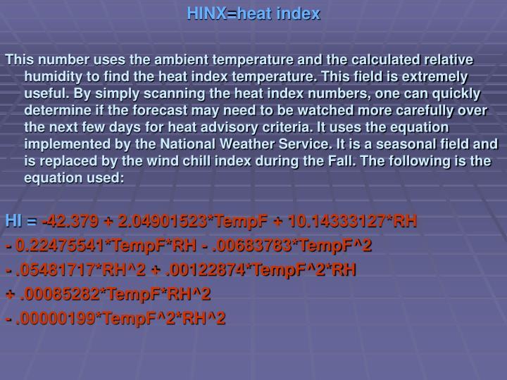 HINX=heat index