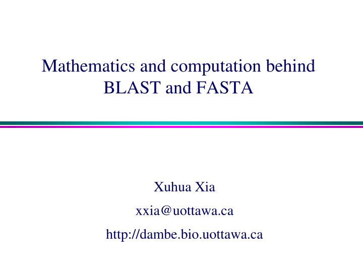 Mathematics and computation behind blast and fasta