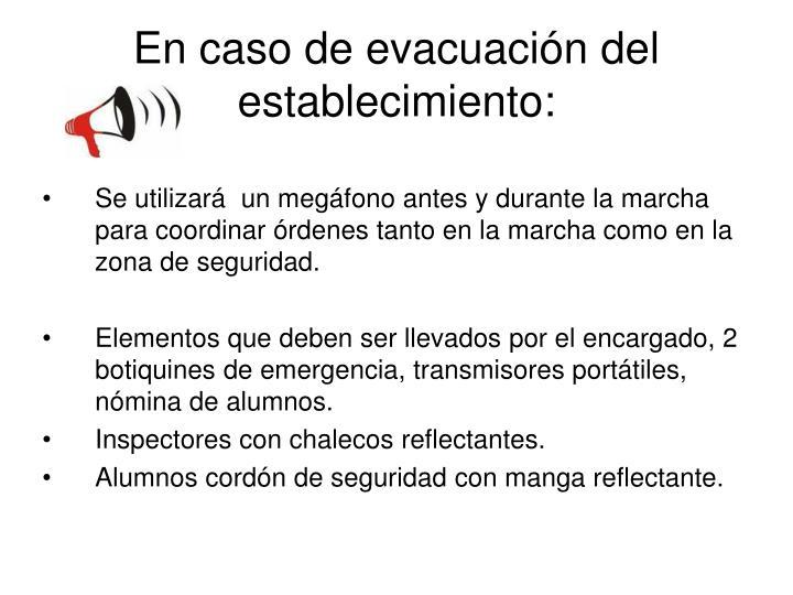 En caso de evacuación del establecimiento: