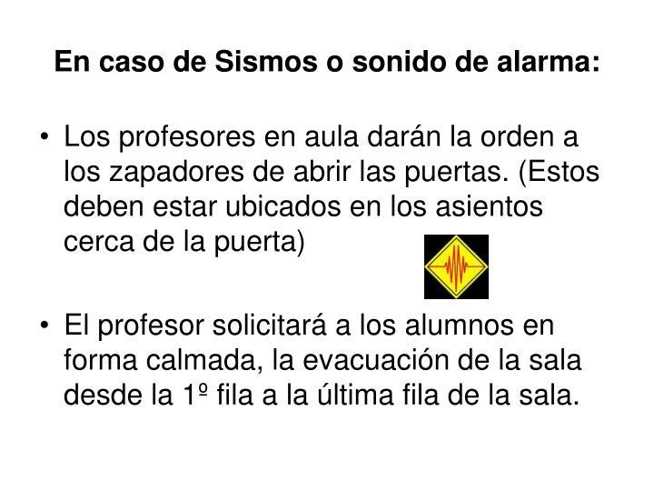 En caso de Sismos o sonido de alarma: