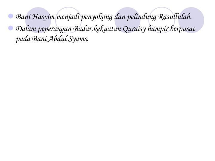 Bani Hasyim menjadi penyokong dan pelindung Rasullulah.