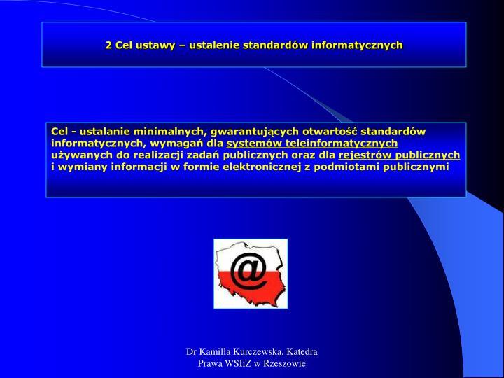 2 Cel ustawy – ustalenie standardów informatycznych