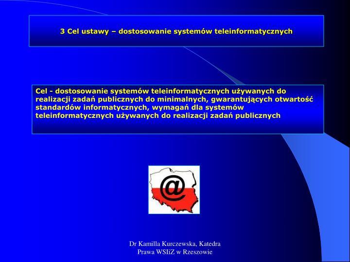 3 Cel ustawy – dostosowanie systemów teleinformatycznych