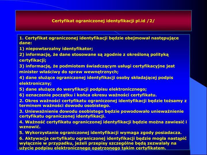 Certyfikat ograniczonej identyfikacji pl.id /2/