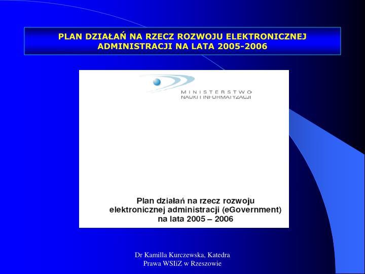PLAN DZIAŁAŃ NA RZECZ ROZWOJU ELEKTRONICZNEJ ADMINISTRACJI NA LATA 2005-2006