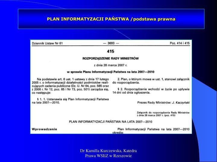 PLAN INFORMATYZACJI PAŃSTWA /podstawa prawna