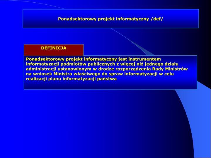 Ponadsektorowy projekt informatyczny /def/