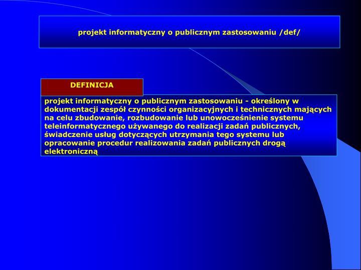 projekt informatyczny o publicznym zastosowaniu /def/