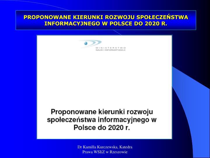 PROPONOWANE KIERUNKI ROZWOJU SPOŁECZEŃSTWA INFORMACYJNEGO W POLSCE DO 2020 R.