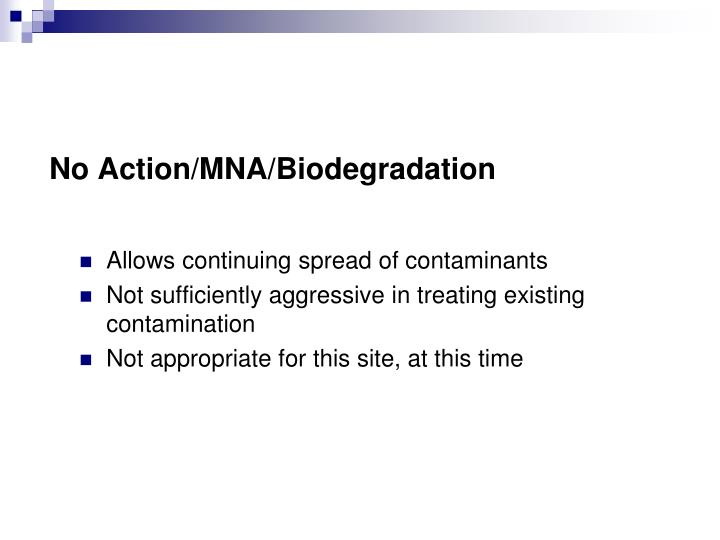 No Action/MNA/Biodegradation