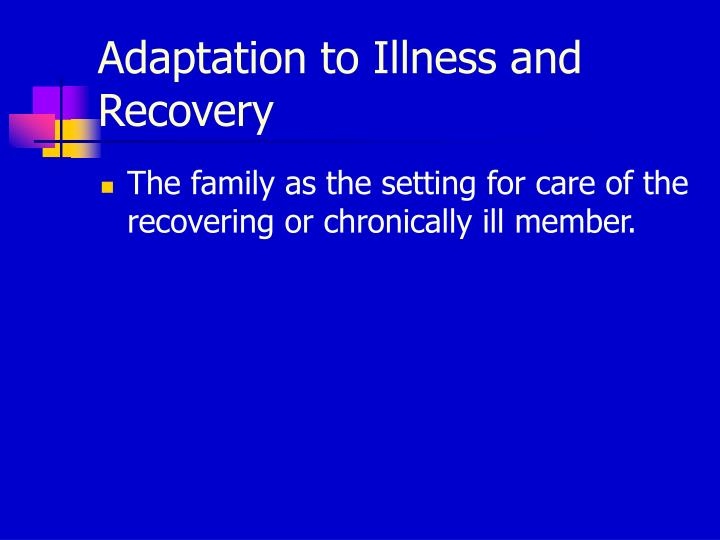 Adaptation to Illness and Recovery
