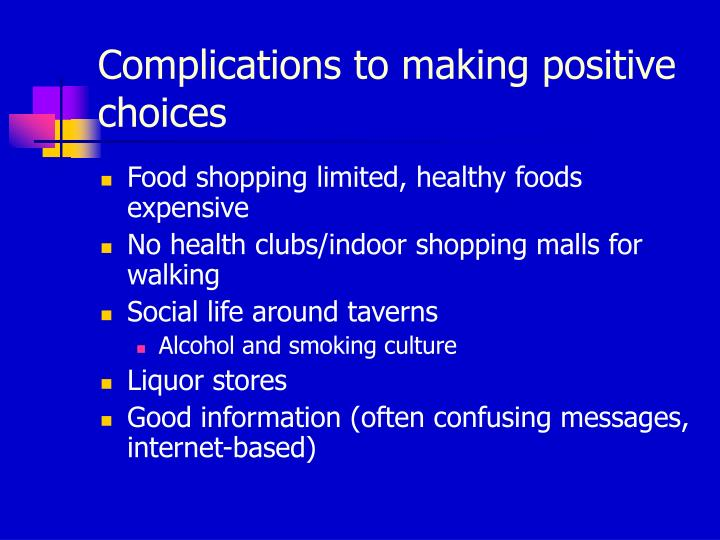 Complications to making positive choices