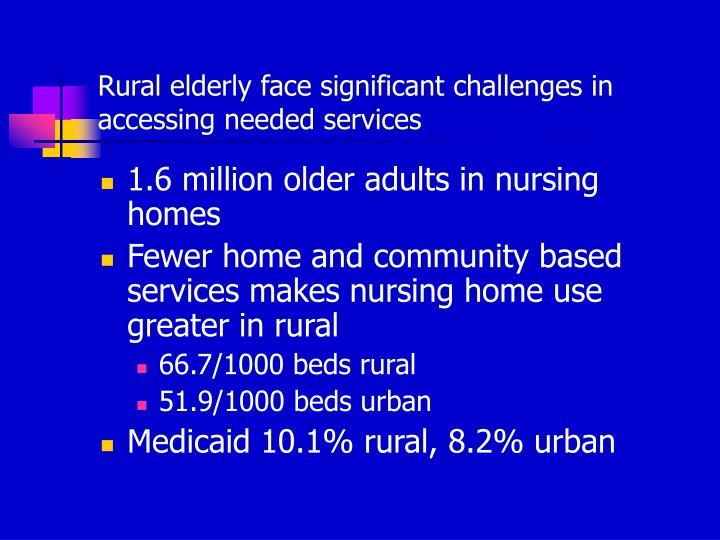 Rural elderly face significant challenges in accessing needed services