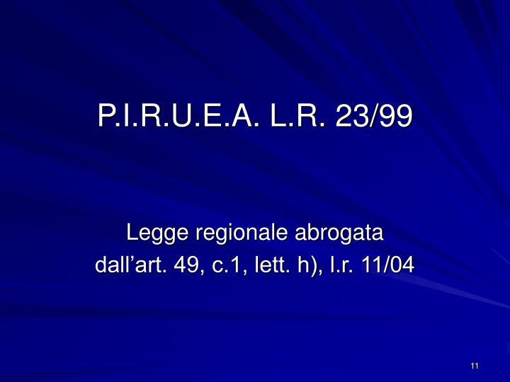 P.I.R.U.E.A. L.R. 23/99