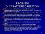 problemi di carattere operativo