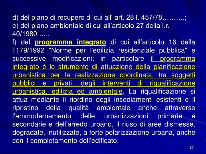 d) del piano di recupero di cui all' art. 28 l. 457/78……….;
