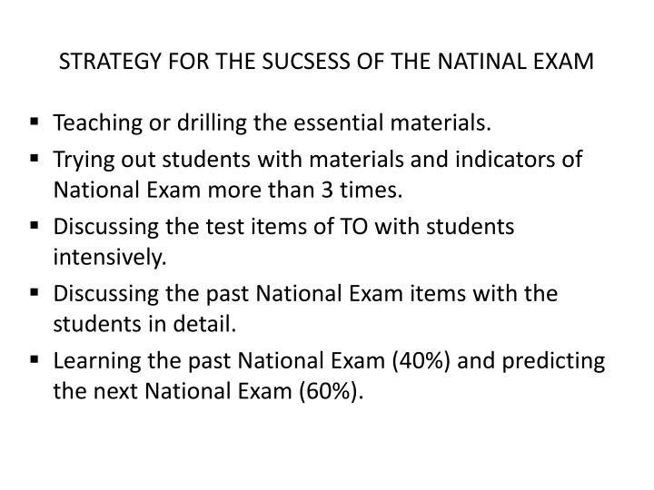 STRATEGY FOR THE SUCSESS OF THE NATINAL EXAM