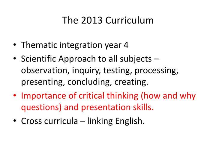 The 2013 Curriculum