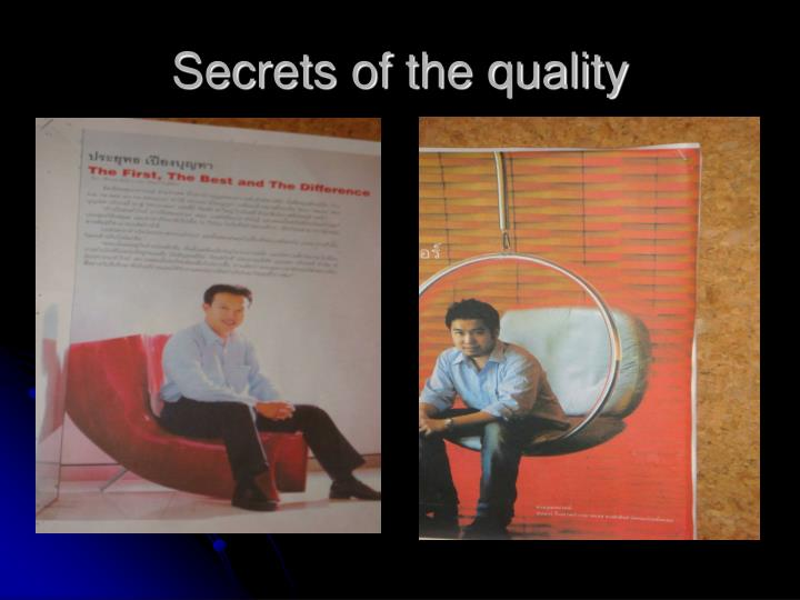Secrets of the quality