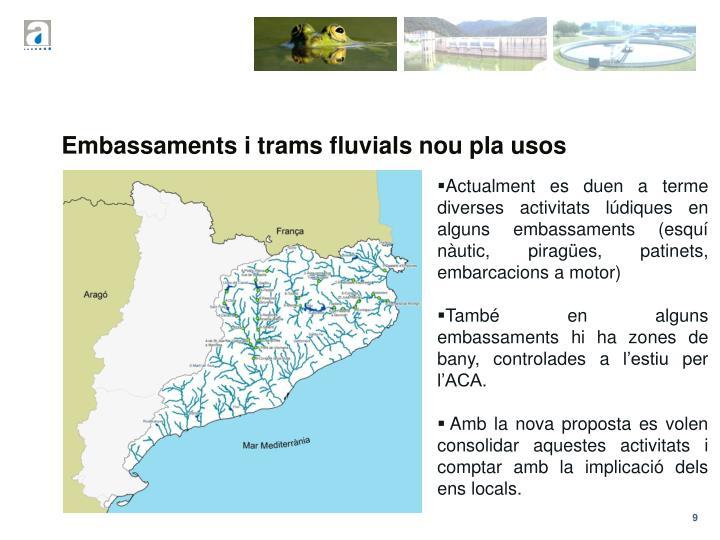 Embassaments i trams fluvials nou pla usos