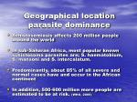 geographical location parasite dominance