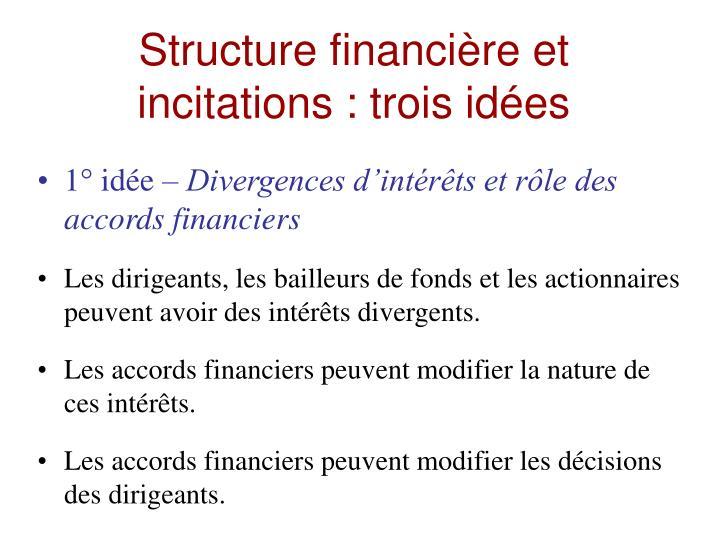 Structure financière et incitations : trois idées