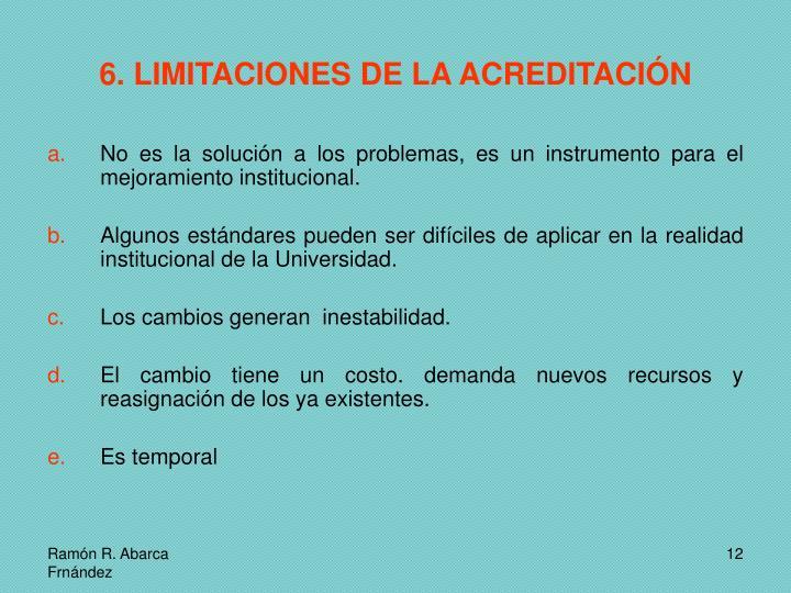 6. LIMITACIONES DE LA ACREDITACIÓN