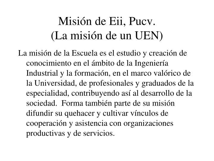 Misión de Eii, Pucv.