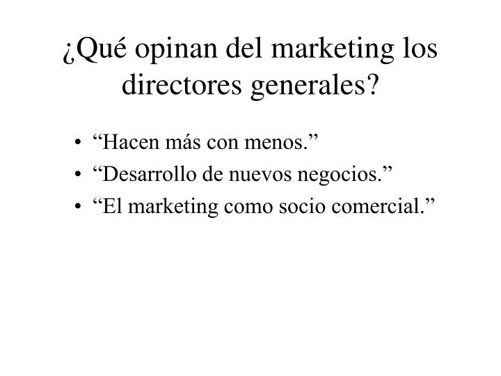 ¿Qué opinan del marketing los directores generales?