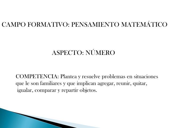 CAMPO FORMATIVO: PENSAMIENTO MATEMÁTICO