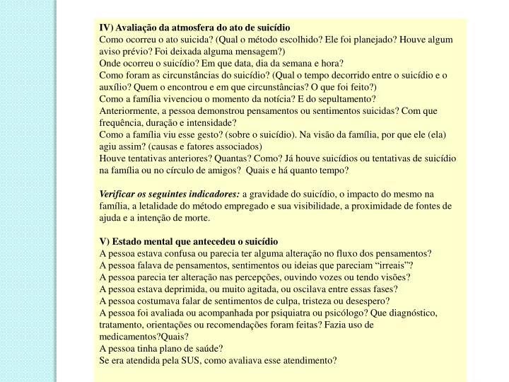 IV) Avaliação da atmosfera do ato de suicídio