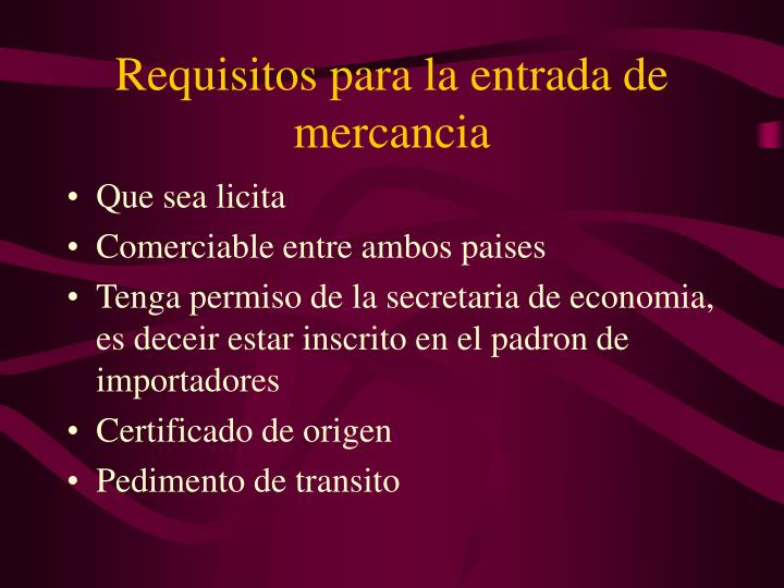 Requisitos para la entrada de mercancia