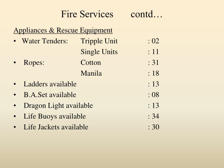 Fire Services       contd…